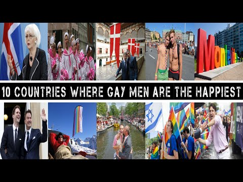 Top 10 Countries where Gay men are the Happiest in the world