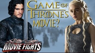 Ultimate Game of Thrones Spin-off Movie? - MOVIE FIGHTS!