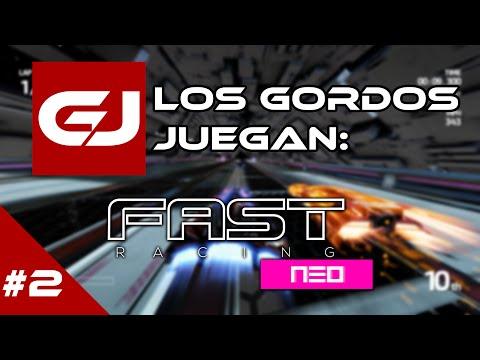 Fast Racing NEO: Los Gordos Juegan - Parte 2   3 Gordos Bastardos