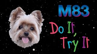 M83 - Do It, Try It (Audio)