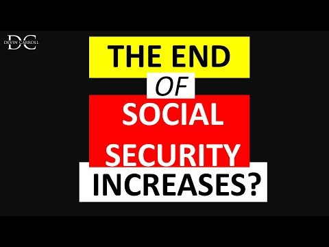 The End of Social Security Increases? (& how you should plan)