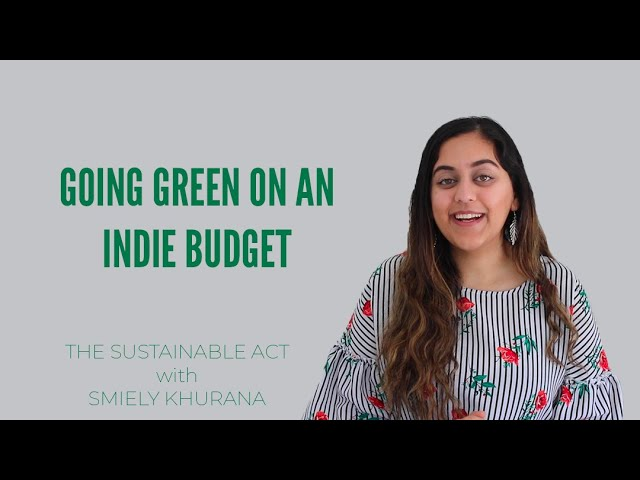How to Make Your Indie Films Sustainable - The Sustainable Act with Smiely Khurana