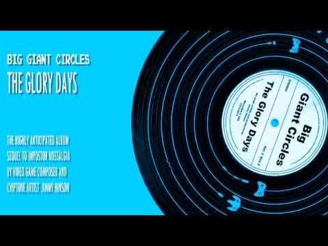 """Big Giant Circles - The Glory Days: """"The Chiptune Legacy"""""""