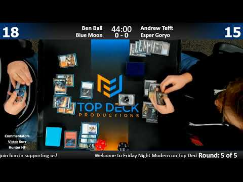 Modern FNM w/ Comm 3/2/18: Ben Ball (Blue Moon) vs. Andrew Tefft (Esper Goryo)