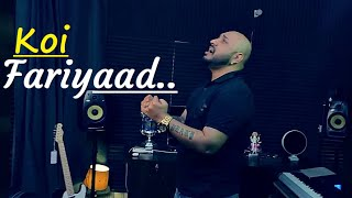 KOI FARIYAAD   B PRAAK   Unplugged Song   Lyrics   Tum Bin   Heart Touching Songs