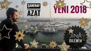 ŞaneNav Azat JINA DILEMIN 2018