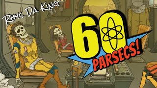 LOST IN SPACE FOREVER!   60 Parsecs