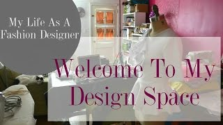 My Life As A Fashion Designer: Welcome To My Design Space