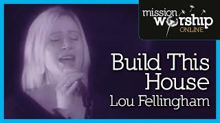 Lou Fellingham - Build This House