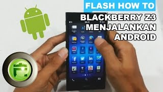 Gambar cover BlackBerry Z3 Menjalankan Aplikasi Android - Flash Gadget Store Indonesia