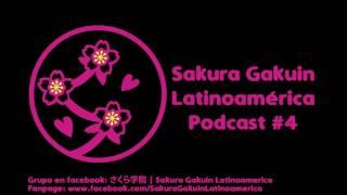 Sakura Gakuin Latinoamérica - Podcast #4 Especial de Aniversario Ci...