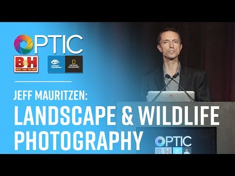 OPTIC 2017: Jeff Mauritzen | Landscape & Wildlife Photography