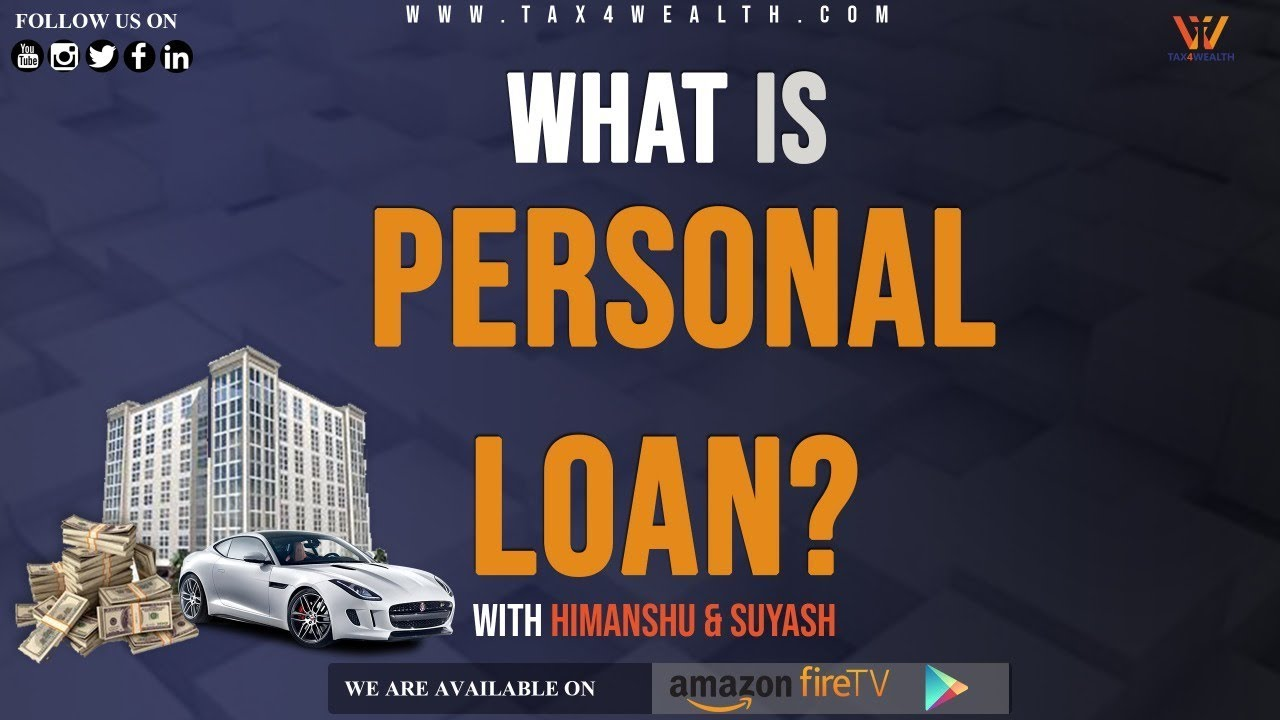 Personal Loan : How to Take Personal Loan