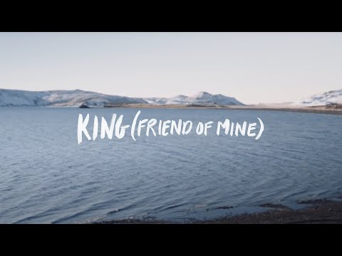 ICF Worship - King (Friend Of Mine) {Lyric Video}