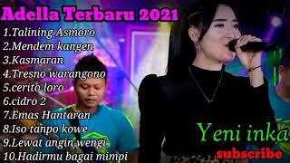 FULL ALBUM ADELLA TERBARU 2021 - Talining Asmoro YENI INKA