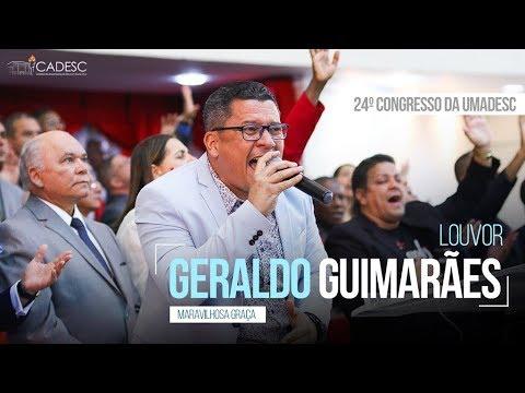 Maravilhosa Graça - Pr. Geraldo Guimarães - Último Dia - 24º Congresso da UMADESC