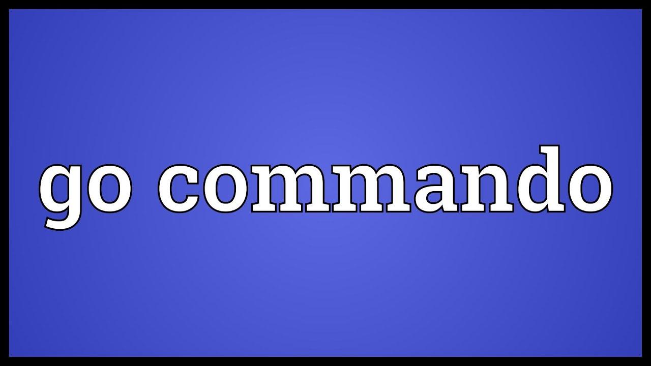 Go commando Meaning - YouTube