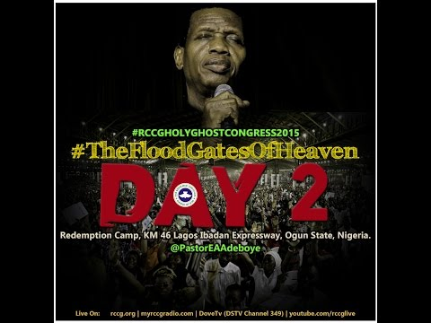 DAY 2 AFTERNOON SESSION - RCCG HOLY GHOST CONGRESS 2015 - FLOODGATES OF HEAVEN