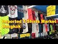 Imported T-Shirts Market In Bangkok | Best Market For Boys | Walking Street Market
