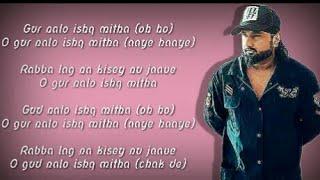 Gur Nalo Ishq Mitha Lyrics – Yo Yo Honey Singh