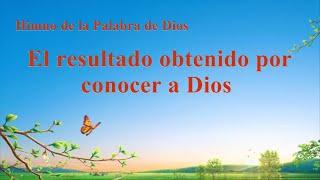 Himno cristiano | El resultado obtenido por conocer a Dios