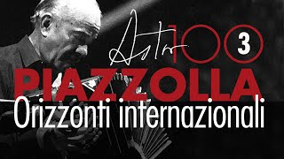 Piazzolla 100 - Orizzonti Internazionali