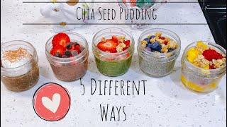 Chia Seed Pudding 5 Ways