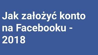 Jak założyć Konto na Facebook - poradnik