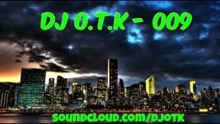 EDM Mix - OTK 009 [BEST EDM MIX 2014]