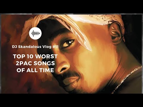 10 Worst 2Pac Songs of All Time!
