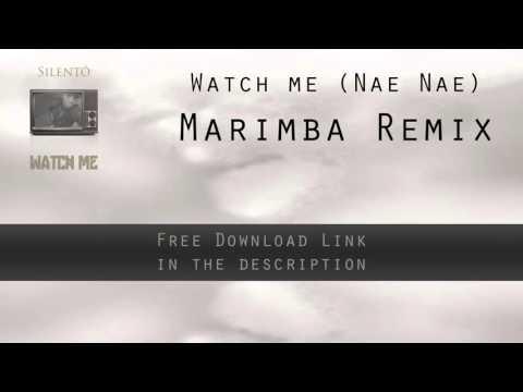 SILENTO - WATCH ME (NAE NAE) - MARIMBA REMIX (RINGTONE) *FREE DOWNLOAD*
