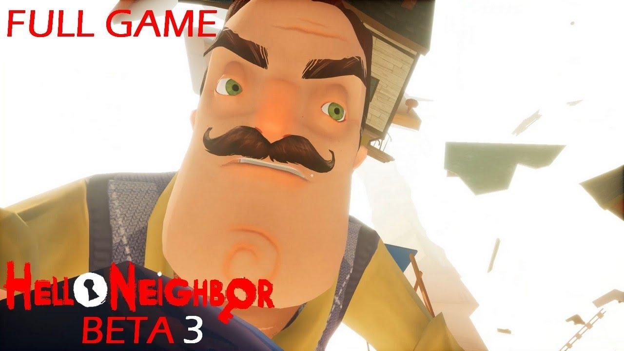 Hello Neighbor Beta 3 Full Game Amp Ending Walkthrough