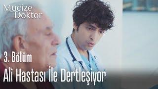 Ali, hastası ile dertleşiyor - Mucize Doktor 3. Bölüm