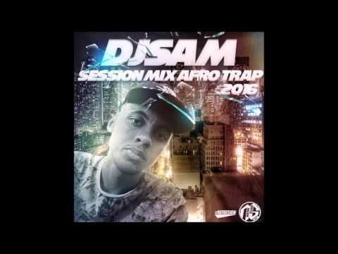 Dj Sam - Session Mix Afro Trap (2016)