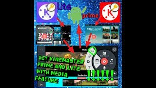 How to get KINEMASTER prime and lite latest version 6.1.1 on any android phone (full HD video)
