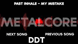 Past Inhale - My Mistake