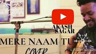 Mere Naam Tu Cover | Akash Sagar | Zero | Shah Rukh Khan | Abhay Jodhpurkar
