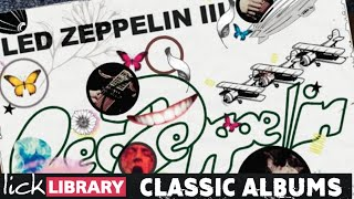 Classic Albums | Led Zeppelin III | Guitar Lesson Course