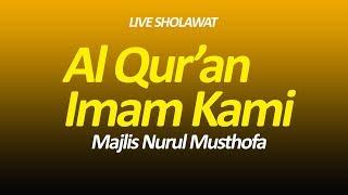 LIVE! Sholawat Al Qur'an Imam Kami - Nurul Musthofa