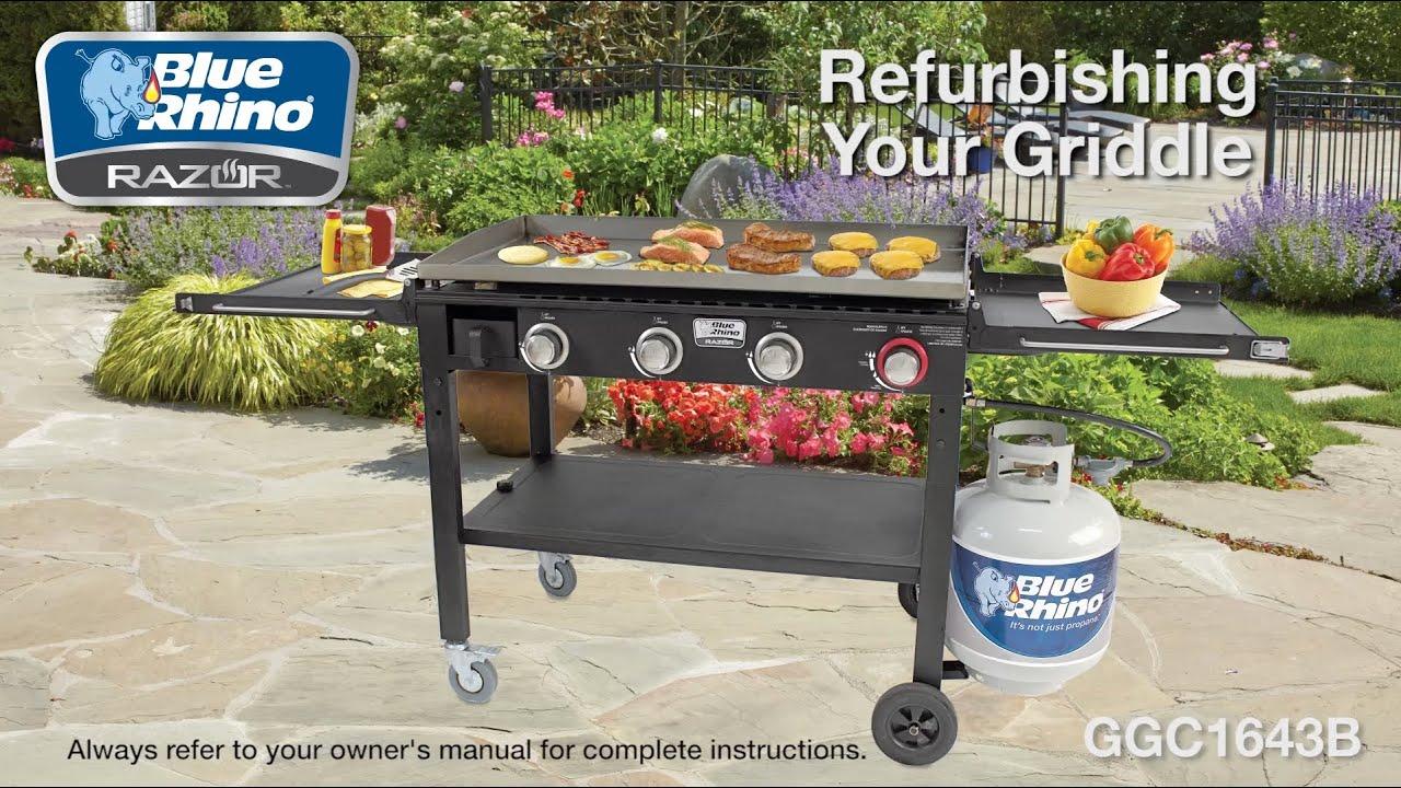 Blue Rhino® Razor™ LP Gas Griddle, Model No. GGC1643B   Refurbising Your  Griddle