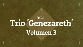 Trío 'Genezareth'| Volumen 3| °IECE°