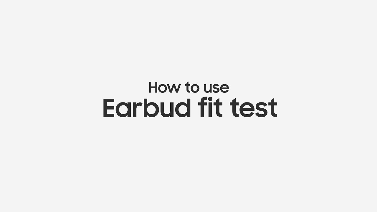 How to Fit test Samsung Galaxy Buds 2