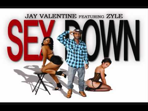 Jay Valentine [UNSIGNED HYPE] - Sex Down feat. Zyle