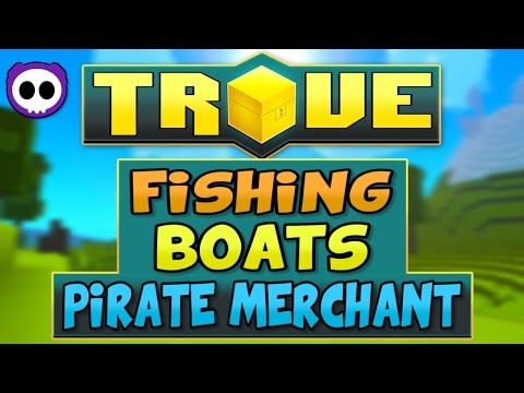 IN-DEPTH TROVE XBOX ONE & PS4 GUIDE - FISHING, BOATS, PIRATE