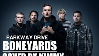 Parkway Drive - Boneyards | Vocal cover by Kimmy