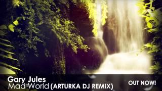 Gary Jules - Mad world (ARTURKADJ remix) (radio edit)