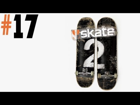 Skate 2 - Walkthrough - Part 17 - Are You Ready For This?