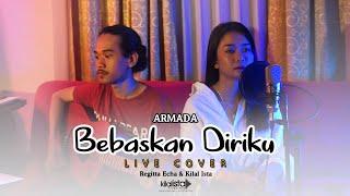 Armada - bebaskan diriku live cover by : kilal ista & regita echa -------------------- follow my ig @istakilal @_regittaecha https://www.instagram.com/ista...