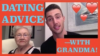 DATING ADVICE WITH GRANDMA