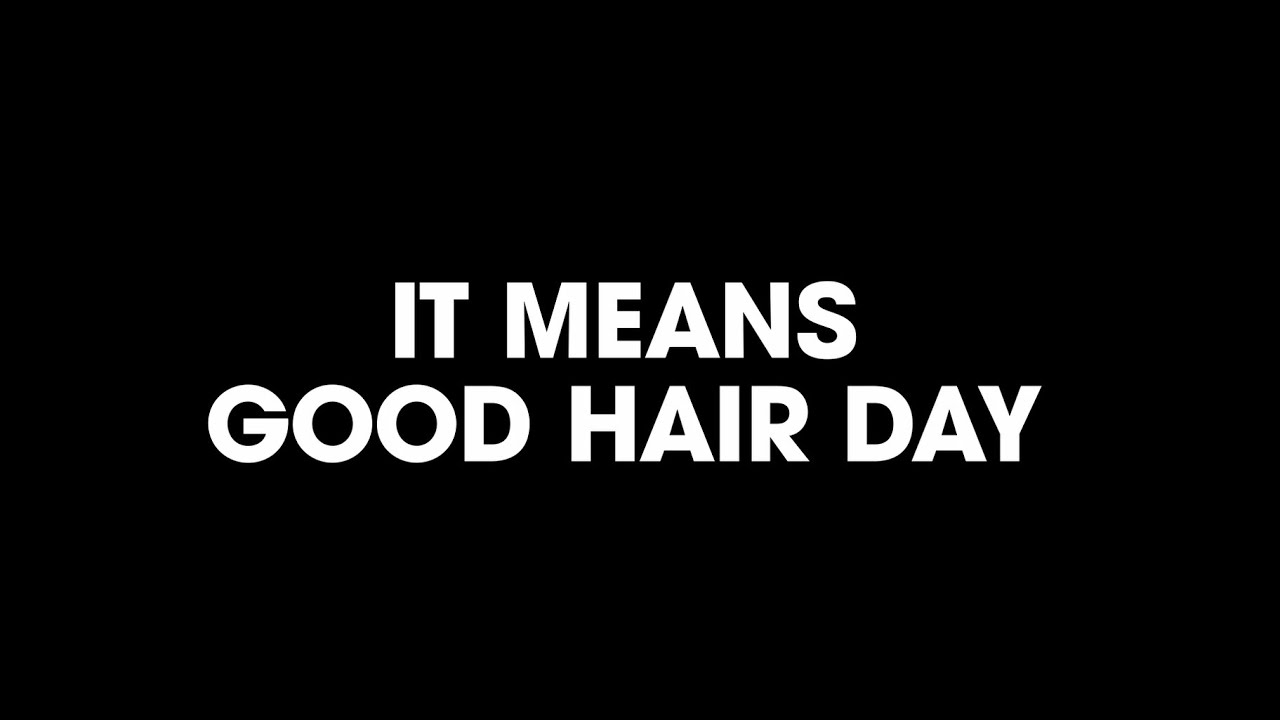#OfficialGoodHairDay